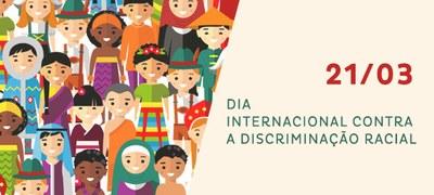 21 de março – Dia de Combate à Discriminação Racial